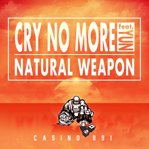 CASINO891 - NATURAL WEAPON feat. YUN『CRY NO MORE』