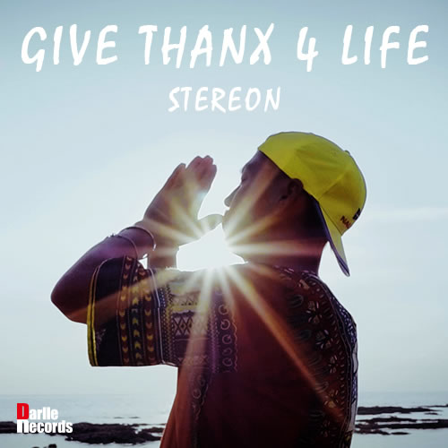 STEREON - GIVE THANX 4 LIFE